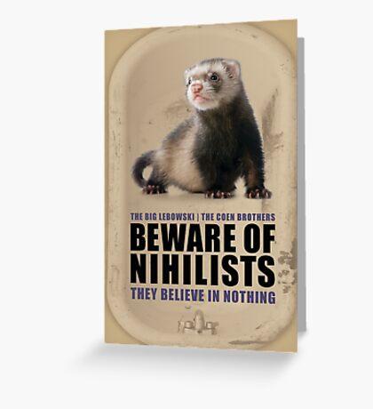 Beware of Nihilists Greeting Card
