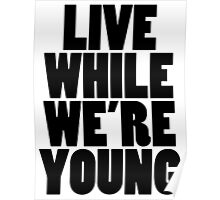 Live While We're Young - Black Poster
