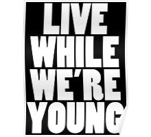 Live While We're Young - White Poster