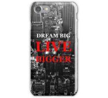 Dream Big, Live Bigger iPhone Case/Skin