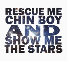 Rescue me chin boy and show me the stars Kids Tee