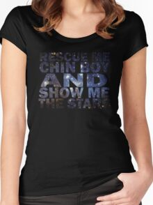 Rescue me chin boy and show me the stars Women's Fitted Scoop T-Shirt