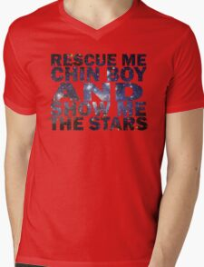 Rescue me chin boy and show me the stars Mens V-Neck T-Shirt