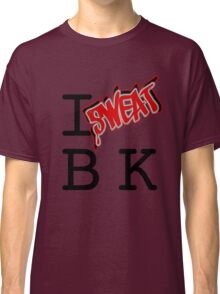 I SWEAT BK Classic T-Shirt
