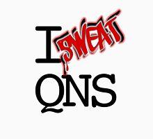 I SWEAT QNS Unisex T-Shirt