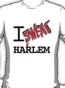 I SWEAT HARLEM T-Shirt