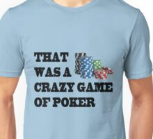 Crazy Game of Poker Unisex T-Shirt