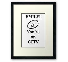 Smile, You're on CCTV Framed Print