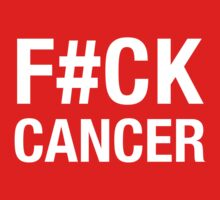 F#CK CANCER by CVIII