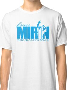 Forever Mirin (version 2 blue) Classic T-Shirt