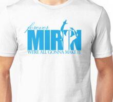Forever Mirin (version 2 blue) Unisex T-Shirt