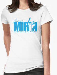 Forever Mirin (version 2 blue) Womens Fitted T-Shirt