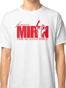 Forever Mirin (version 2 red) Classic T-Shirt