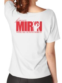 Forever Mirin (version 1 red) Women's Relaxed Fit T-Shirt