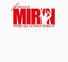 Forever Mirin (version 1 red) Unisex T-Shirt