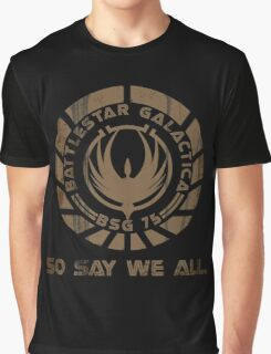 So Say We All Graphic T-Shirt