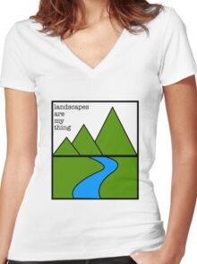 Landscapes are my thing Women's Fitted V-Neck T-Shirt
