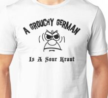 Grouchy German Is A Sour Kraut Unisex T-Shirt