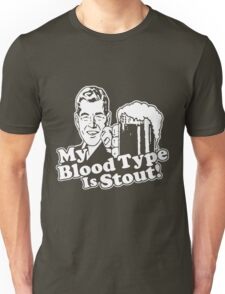 My Blood Type is Stout White Unisex T-Shirt