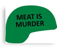 Meat is Murder Canvas Print