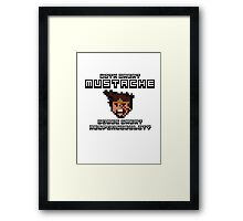 Draven says: With Great Mustache Comes Great Responsibility Framed Print