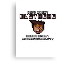Draven says: With Great Mustache Comes Great Responsibility Canvas Print