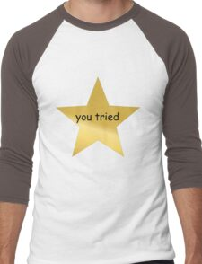 You Tried Men's Baseball ¾ T-Shirt