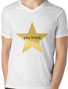 You Tried Mens V-Neck T-Shirt