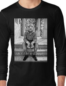 If you touch me I'm gonna bite you Long Sleeve T-Shirt