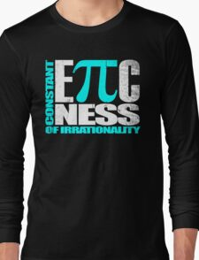Constant EPICness of Irrationality V1 Long Sleeve T-Shirt