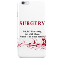 I'm a surgeon iPhone Case/Skin