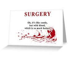 I'm a surgeon Greeting Card