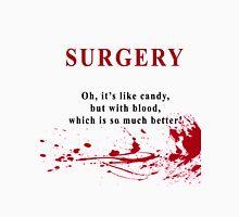 I'm a surgeon Unisex T-Shirt