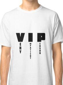VeryImpatientPerson Classic T-Shirt