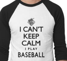 Can't Keep Calm Baseball Men's Baseball ¾ T-Shirt