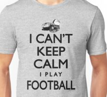 Can't Keep Calm Football Unisex T-Shirt