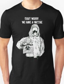 Don't worry...we have a vaccine w/ white text T-Shirt