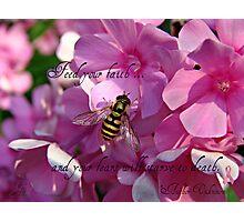 """""""Feed Your Faith"""" Photographic Print"""