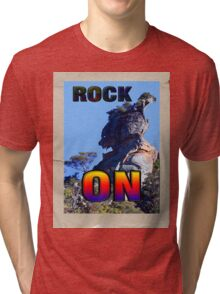 ROCK ON Tri-blend T-Shirt