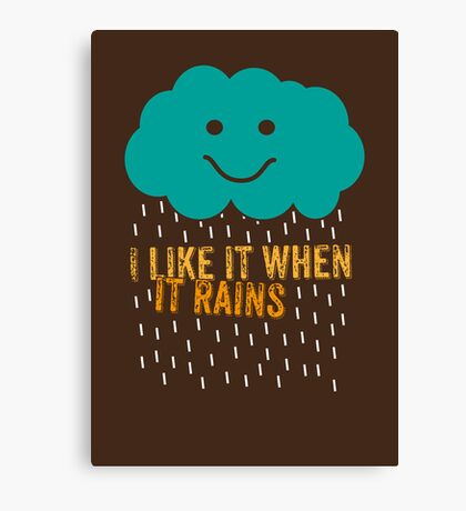 I like it when it rains Canvas Print