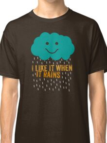 I like it when it rains Classic T-Shirt