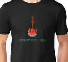 You Revived to Human Unisex T-Shirt