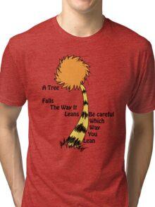 A tree falls - Lorax Tri-blend T-Shirt