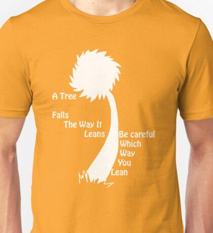 A tree falls - Lorax - Outline Unisex T-Shirt