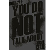 Fight Club - Rule #1 Photographic Print