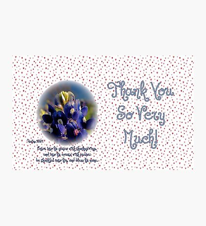 Thank You Very Much! Photographic Print