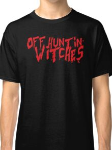 Off Hunting Witches Classic T-Shirt