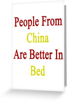 People From China Are Better In Bed by supernova23
