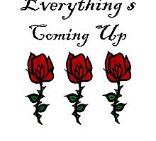 Everything's Coming Up Roses by Erin Baird