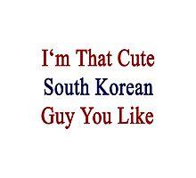 I'm That Cute South Korean Guy You Like Photographic Print